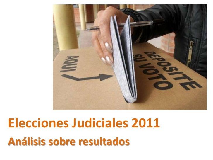 Elecciones Judiciales 2011 | análisis de resultados