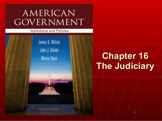 1 Chapter 16 The Judiciary