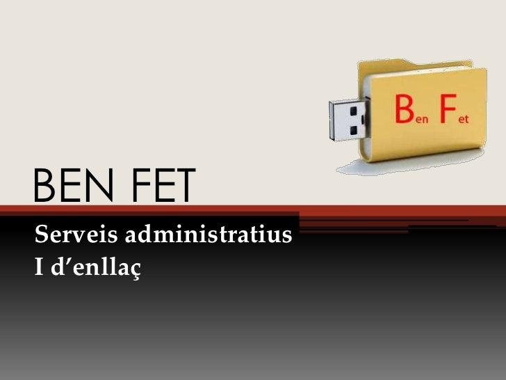 BEN FETServeis administratiusI d'enllaç