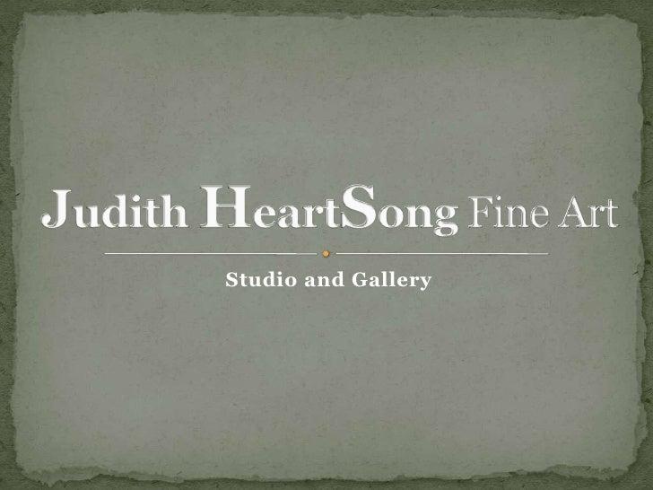 Studio and Gallery<br />Judith HeartSong Fine Art<br />