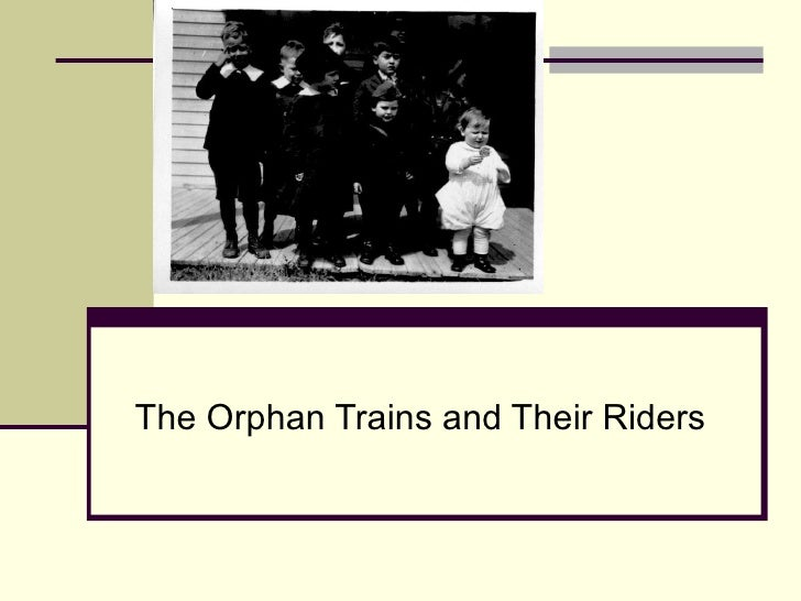 The Orphan Trains and Their Riders