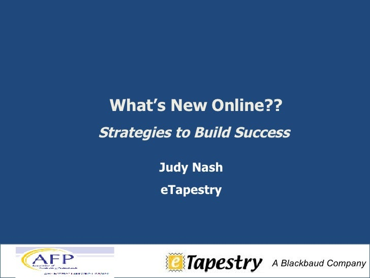 Judy Nash eTapestry What's New Online?? Strategies to Build Success
