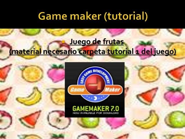  Juego de frutas (material necesario carpeta tutorial 1 del juego)