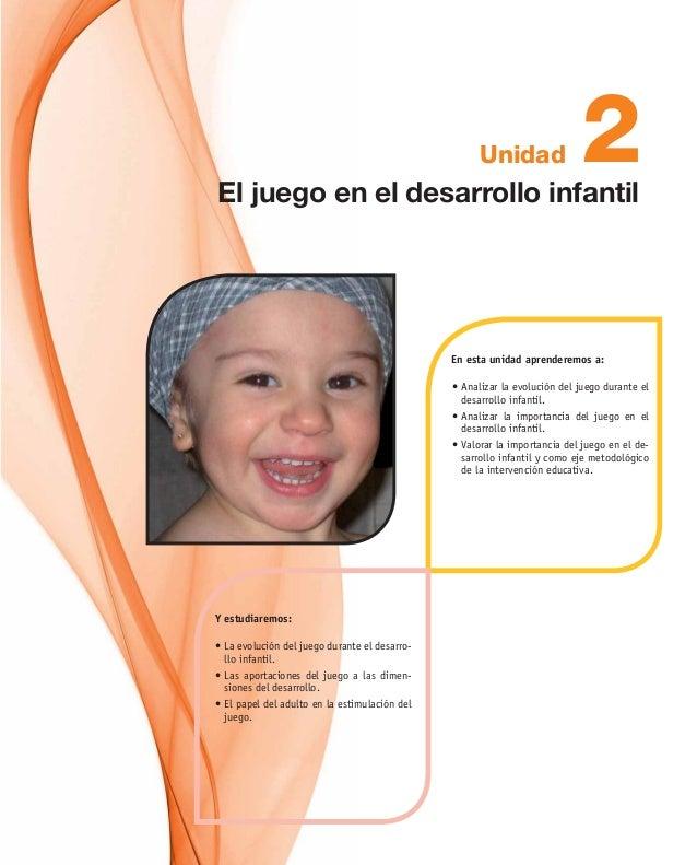 2Unidad A A V - En esta unidad aprenderemos a: L - L - E Y estudiaremos: El juego en el desarrollo infantil