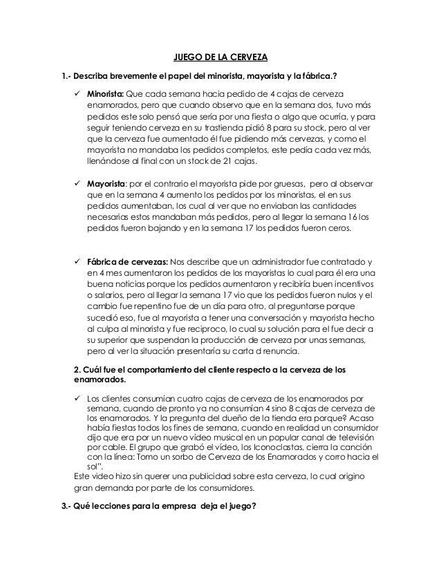 JUEGO DE LA CERVEZA 1.- Describa brevemente el papel del minorista, mayorista y la fábrica.?  Minorista: Que cada semana ...