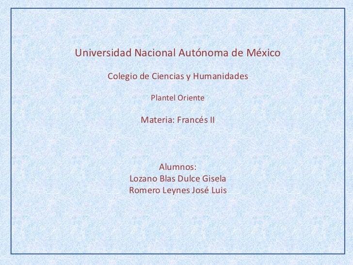 Universidad Nacional Autónoma de México      Colegio de Ciencias y Humanidades                Plantel Oriente             ...