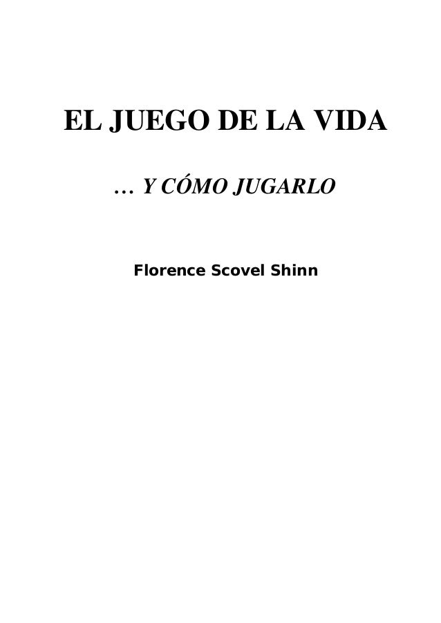 EL JUEGO DE LA VIDA … Y CÓMO JUGARLO Florence Scovel Shinn
