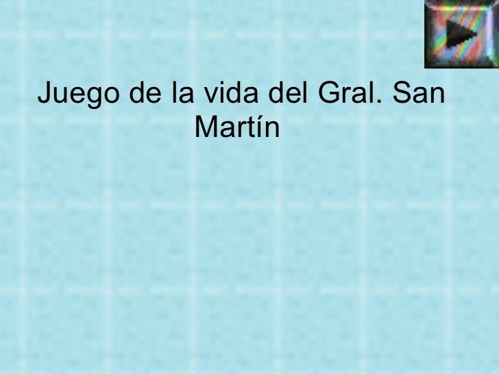 Juego de la vida del Gral. San Martín