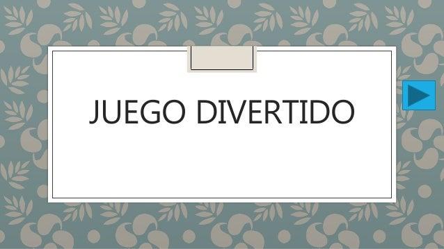 JUEGO DIVERTIDO