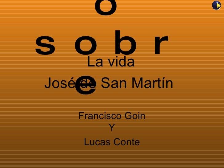 Juego sobre  Francisco Goin Y Lucas Conte La vida José de San Martín