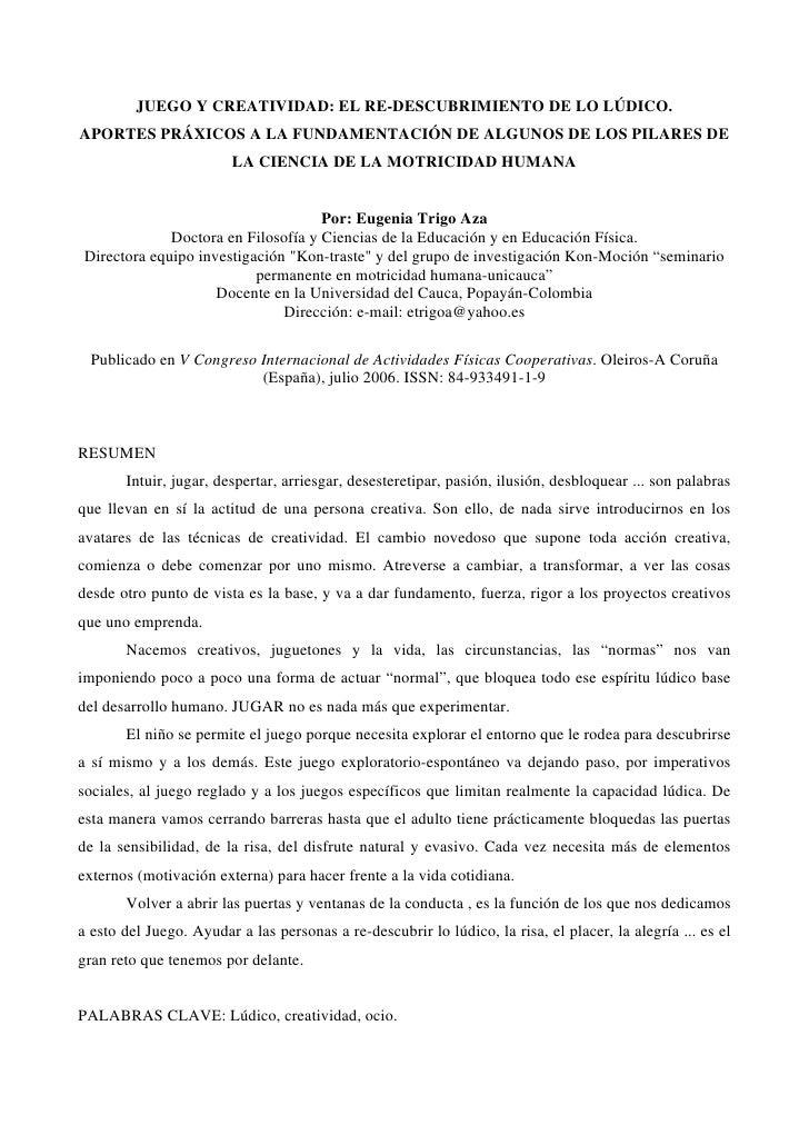 JUEGO Y CREATIVIDAD: EL RE-DESCUBRIMIENTO DE LO LÚDICO. APORTES PRÁXICOS A LA FUNDAMENTACIÓN DE ALGUNOS DE LOS PILARES DE ...