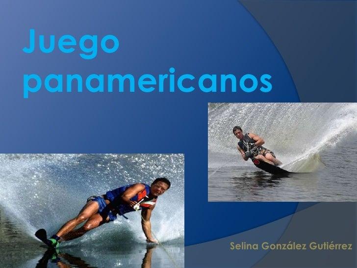 Juego panamericanos <br />Selina González Gutiérrez<br />