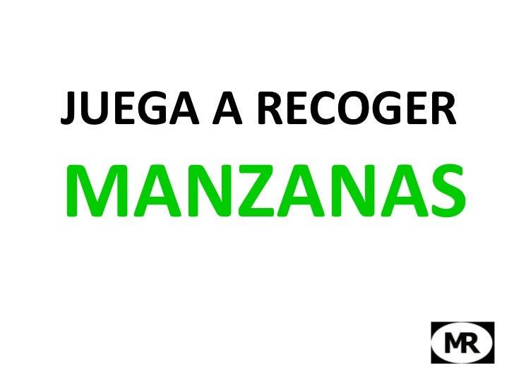 JUEGA A RECOGER  MANZANAS