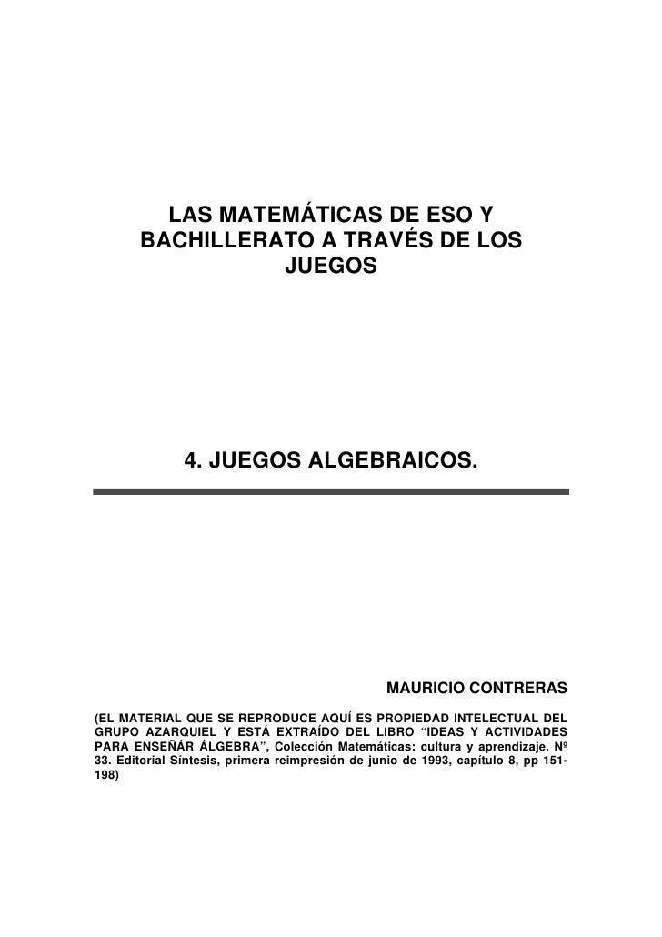 LAS MATEMÁTICAS DE ESO Y       BACHILLERATO A TRAVÉS DE LOS                 JUEGOS               4. JUEGOS ALGEBRAICOS.   ...
