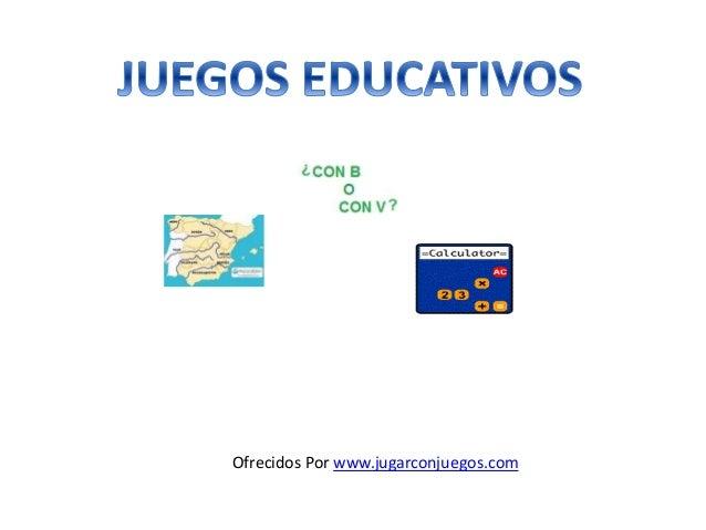 Ofrecidos Por www.jugarconjuegos.com