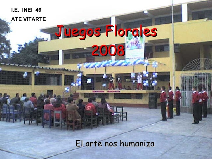Juegos Florales  2008 El arte nos humaniza I.E.  INEI  46 ATE VITARTE