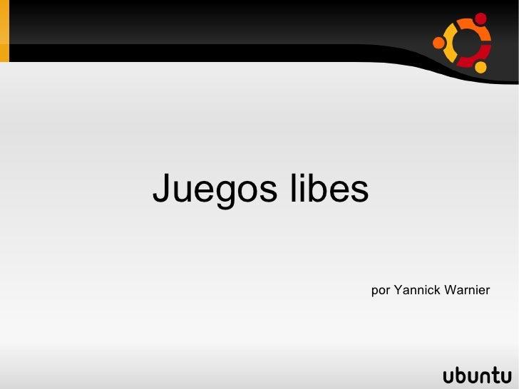 Juegos libes                 por Yannick Warnier