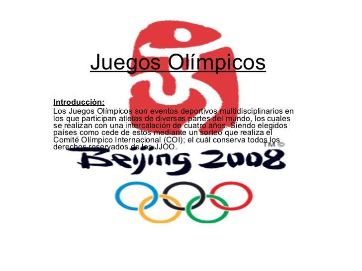 Juegos Olímpicos Introducción: Los Juegos Olímpicos son eventos deportivos multidisciplinarios en los que participan atlet...