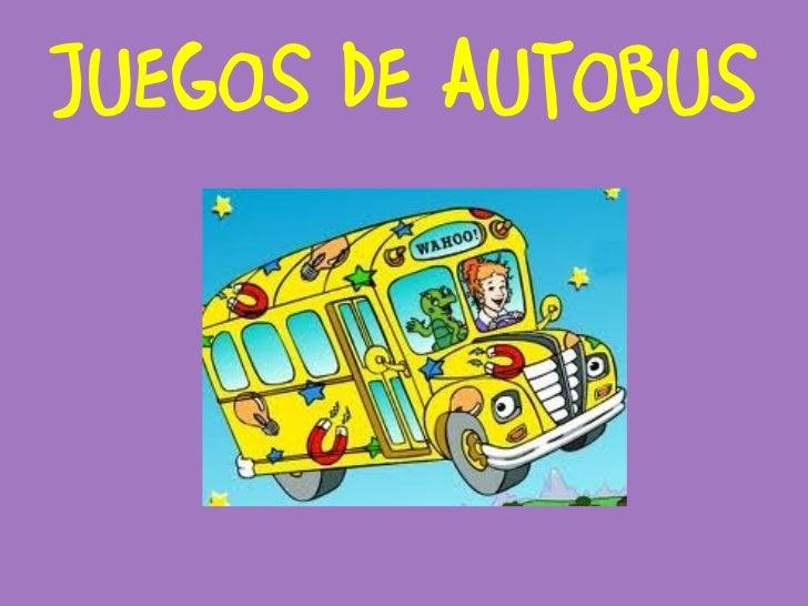 <ul><li>JUEGOS DE AUTOBUS </li></ul>
