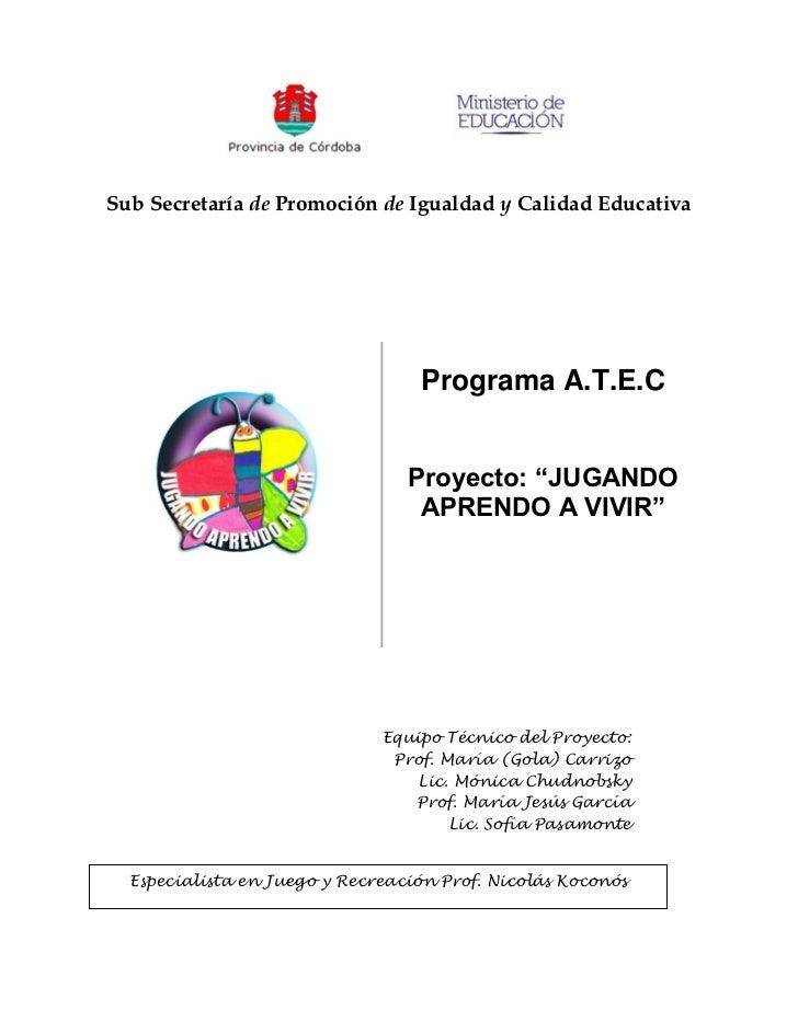 Sub Secretaría de Promoción de Igualdad y Calidad Educativa                                  Programa A.T.E.C             ...