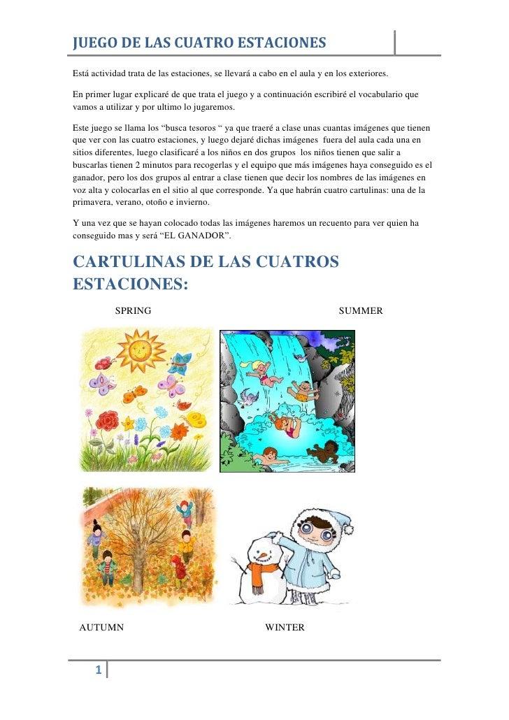 JUEGO DE LAS CUATRO ESTACIONESEstá actividad trata de las estaciones, se llevará a cabo en el aula y en los exteriores.En ...