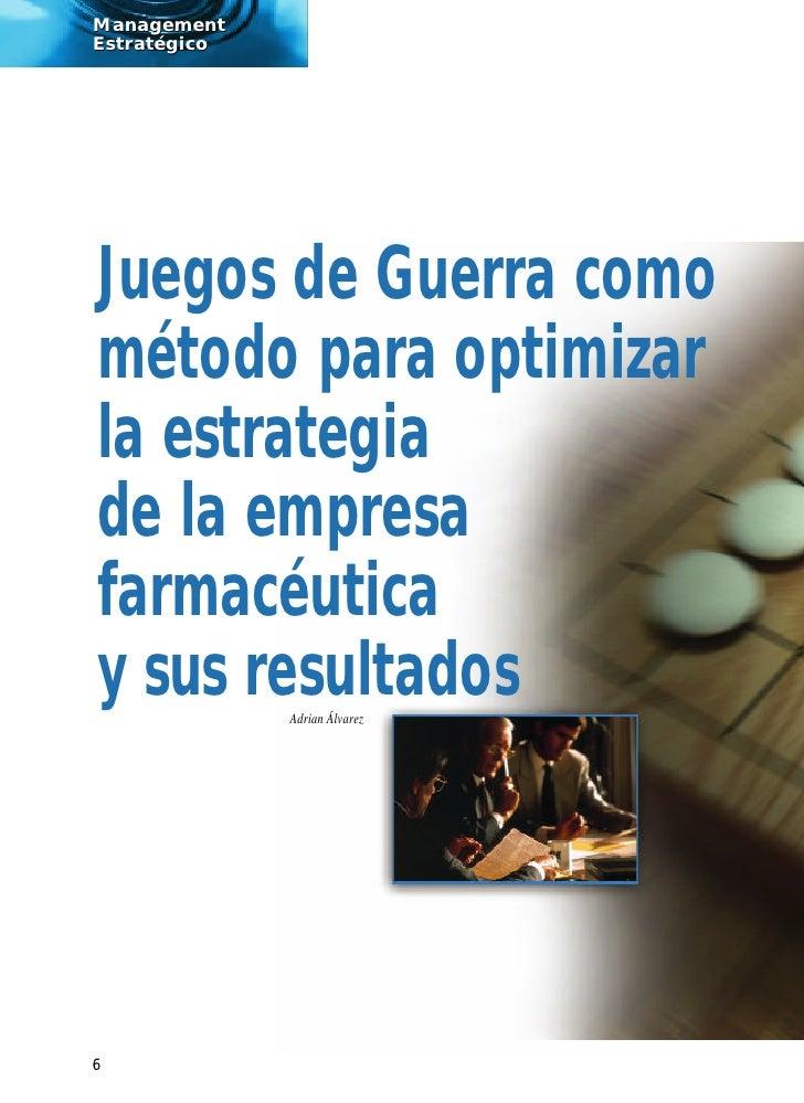 Management Estratégico     Juegos de Guerra como método para optimizar la estrategia de la empresa farmacéutica y sus resu...