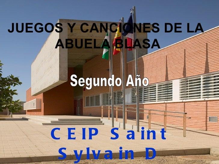 JUEGOS Y CANCIONES DE LA  ABUELA BLASA CEIP Saint Sylvain D´Anjou <ul>Segundo Año </ul>