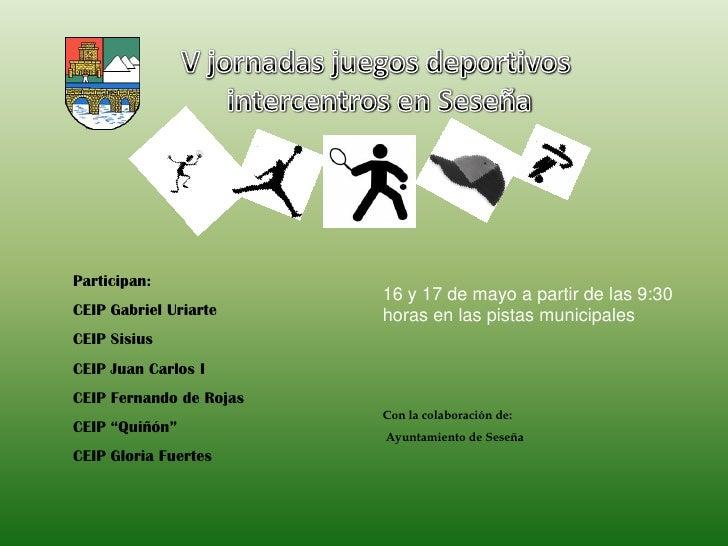 Participan:                         16 y 17 de mayo a partir de las 9:30CEIP Gabriel Uriarte     horas en las pistas munic...
