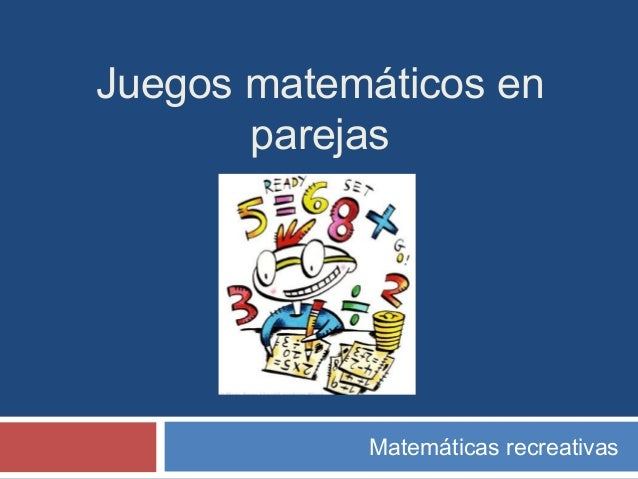 Juegos matemáticos en parejas Matemáticas recreativas