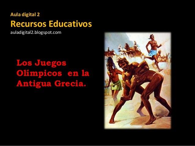 Aula digital 2  Recursos Educativos auladigital2.blogspot.com  Los Juegos Olímpicos en la Antigua Grecia.