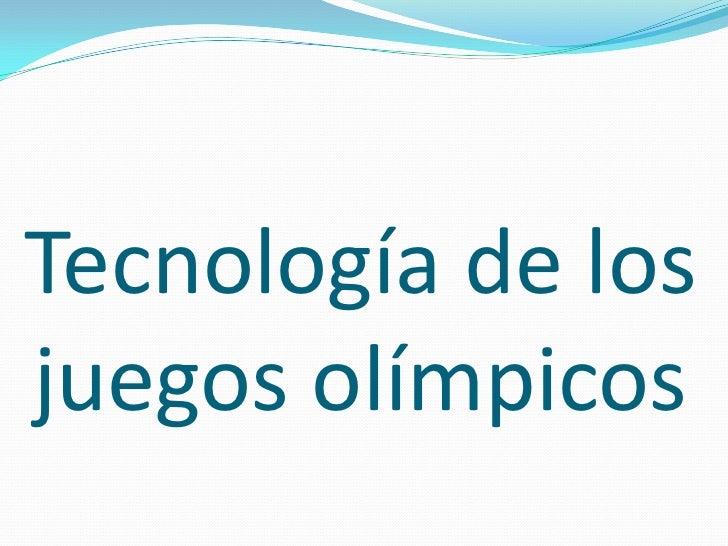 Tecnología de losjuegos olímpicos