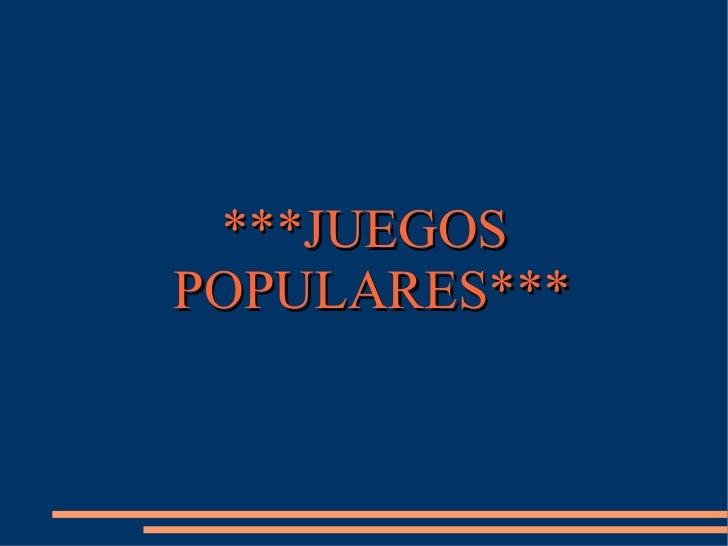 ***JUEGOS POPULARES***
