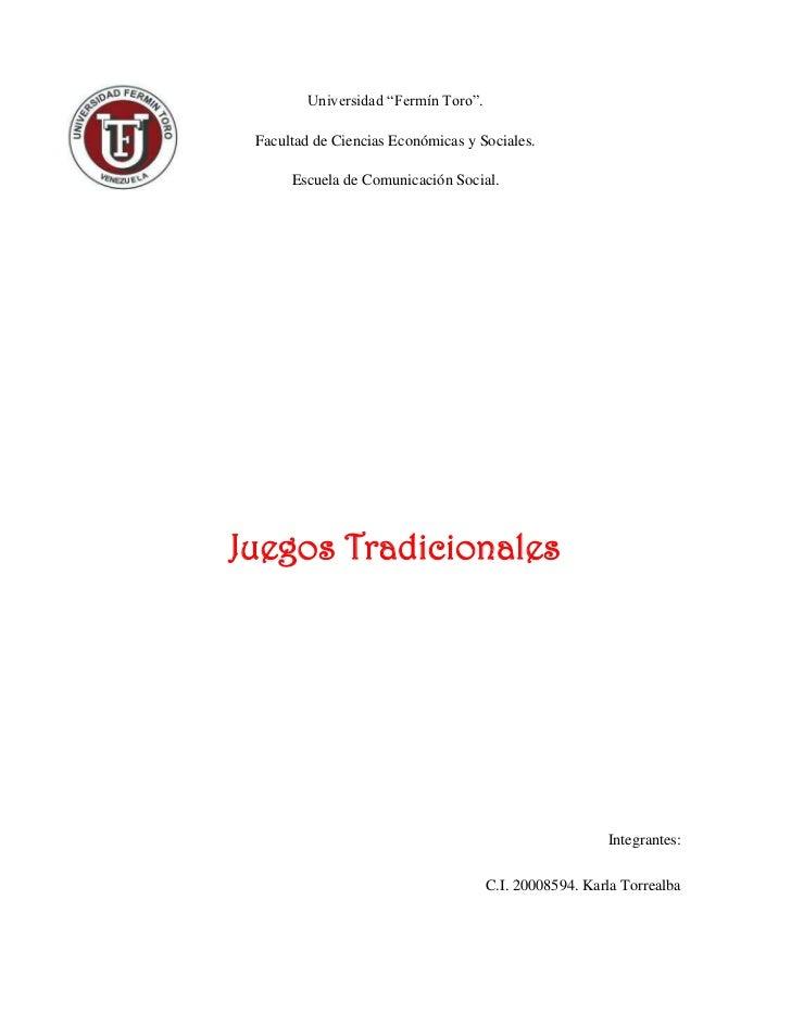 """Universidad """"Fermín Toro"""". Facultad de Ciencias Económicas y Sociales.      Escuela de Comunicación Social.Juegos Tradicio..."""