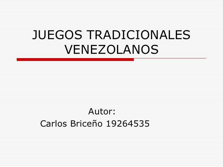 JUEGOS TRADICIONALES    VENEZOLANOS           Autor:Carlos Briceño 19264535