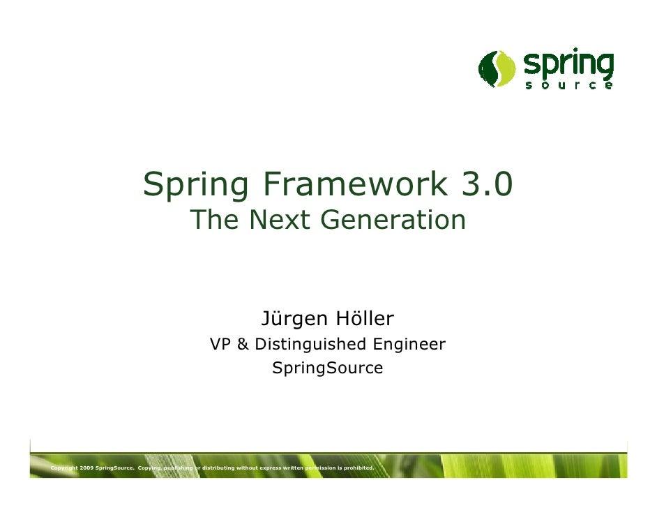 Spring Framework 3.0                                                  The Next Generation                                 ...