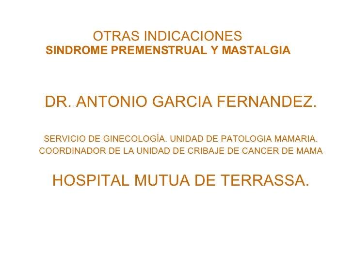 Antonio García Fernández. Sindrome Premenstrual y Mastalagia