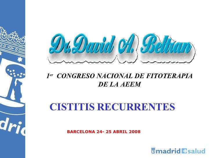 David A. Beltran Vaquero. OTRAS INDICACIONES- Cistitis Recurrente