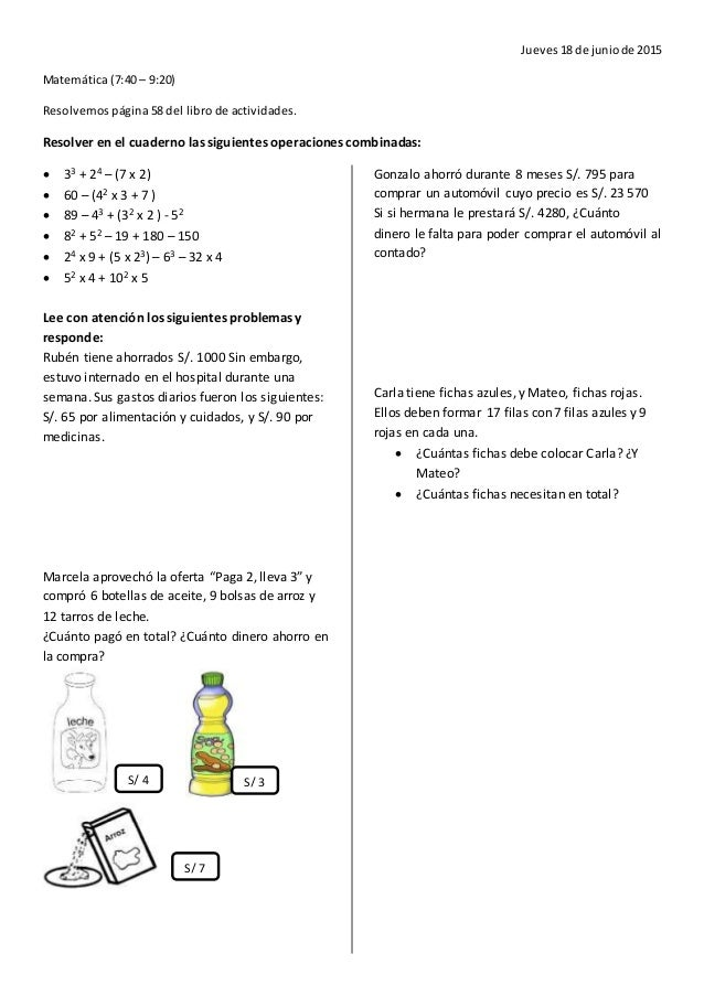 Jueves18 de juniode 2015 Matemática (7:40 – 9:20) Resolvemos página 58 del libro de actividades. Resolver en el cuaderno l...