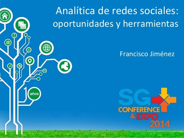 Analítica de redes sociales: oportunidades y herramientas Francisco Jiménez