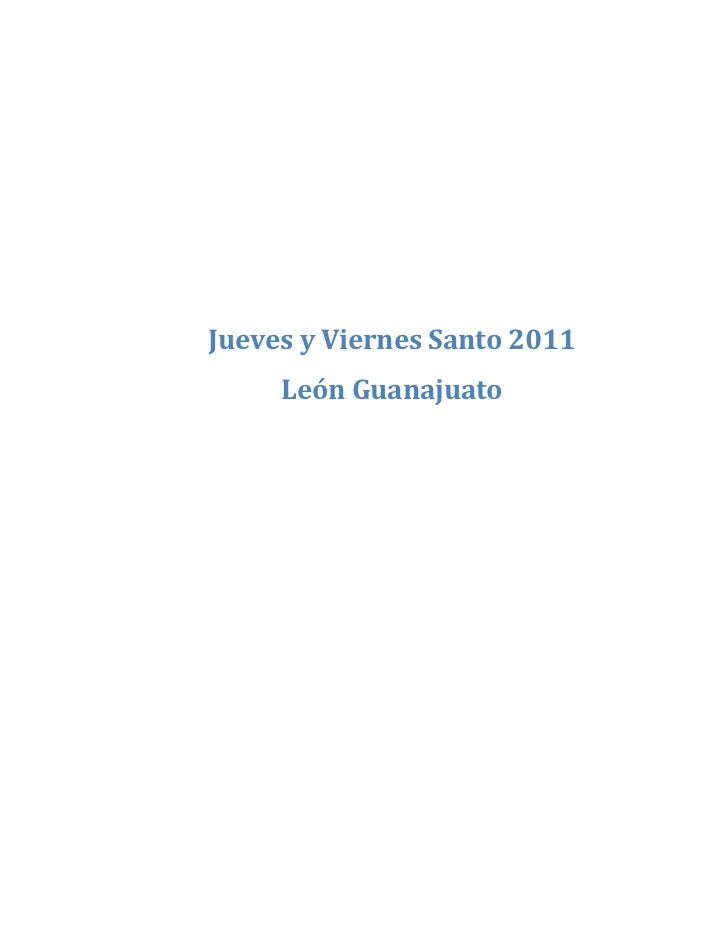 Jueves y Viernes Santo 2011<br />León Guanajuato<br />Jueves 21 de abril del 2011  <br />En el barrio de San Juan de Dios ...