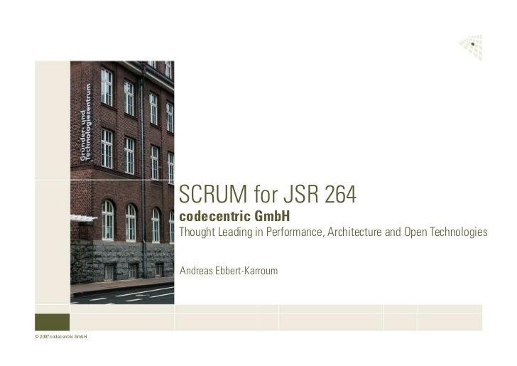 SCRUM for JSR 264                           codecentric GmbH                           codecentric GmbH                   ...
