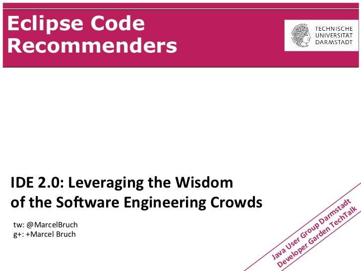 Eclipse Code Recommenders @ cross-event Deutsche Telekom Developer Garden TechTalk and Java User Group Darmstadt