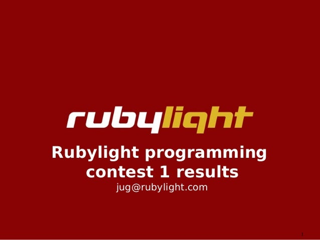 1Rubylight programmingcontest 1 resultsjug@rubylight.com