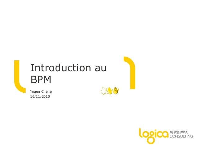 Introduction au BPM Youen Chéné 16/11/2010