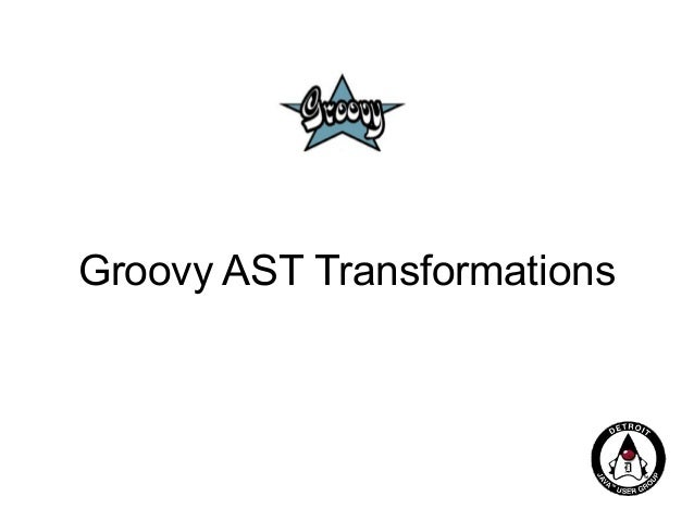 Groovy AST Transformations