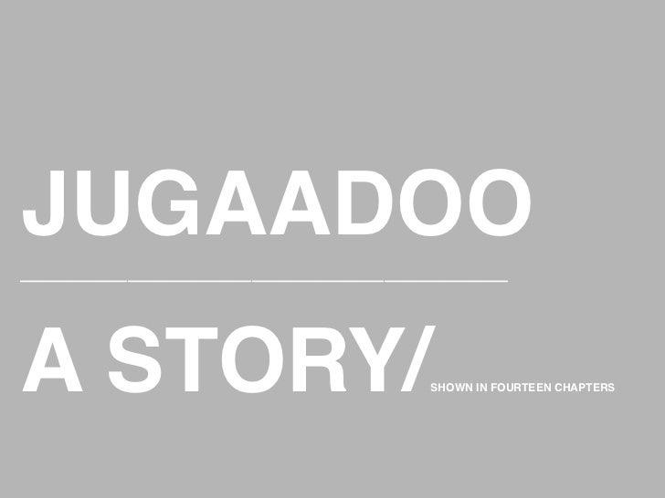 JUGAADOO!___________________________________________________________ A STORY/                                           ...