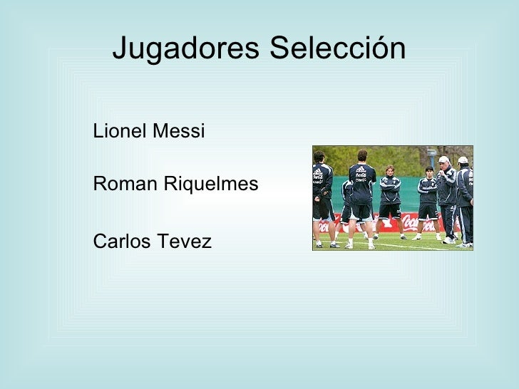 Jugadores Selección Lionel Messi Roman Riquelmes Carlos Tevez