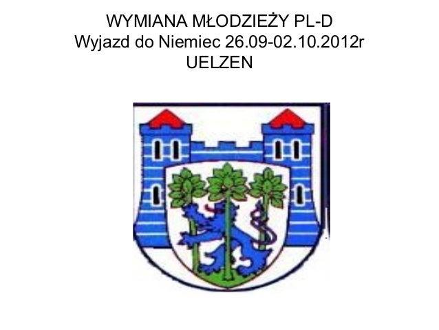 WYMIANA MŁODZIEŻY PL-D Wyjazd do Niemiec 26.09-02.10.2012r UELZEN