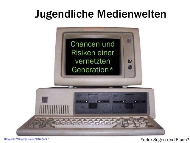 Jugendliche Medienwelten                                           Chancen und                                           R...