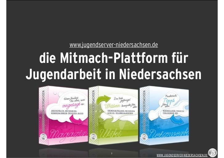 www.jugendserver-niedersachsen.de  die Mitmach-Plattform fürJugendarbeit in Niedersachsen                      1          ...